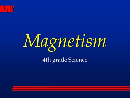 Magnetism 4th grade Science.