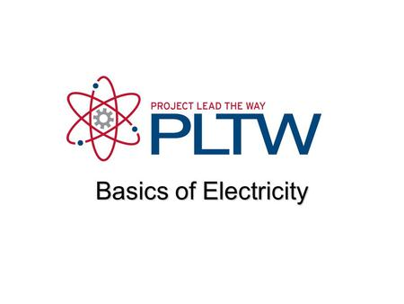 Basics of Electricity Electricity Gateway To Technology®