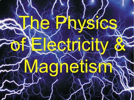 The Physics of Electricity & Magnetism. I wonder what would happen if I put these in my ears?