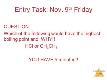 Entry Task: Nov. 9th Friday