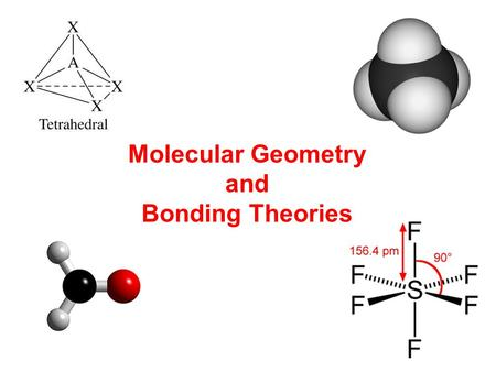 Molecular Geometry and Bonding Theories. The properties of a molecule depend on its shape and and the nature of its bonds. In this unit, we will discuss.