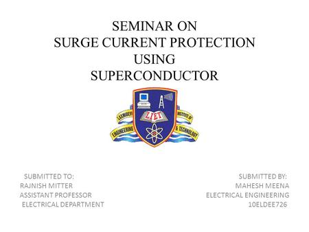 SEMINAR ON SURGE CURRENT PROTECTION USING SUPERCONDUCTOR