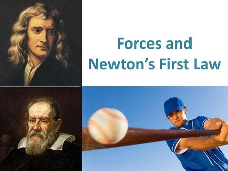 Forces and Newton's First Law. Inertia is an object's resistance to changing its motion white board marker hoop bottle What is inertia?