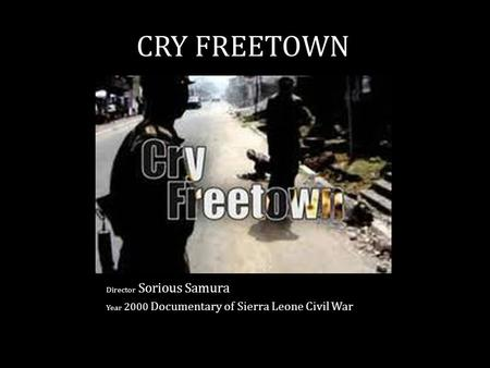 CRY FREETOWN Director Sorious Samura