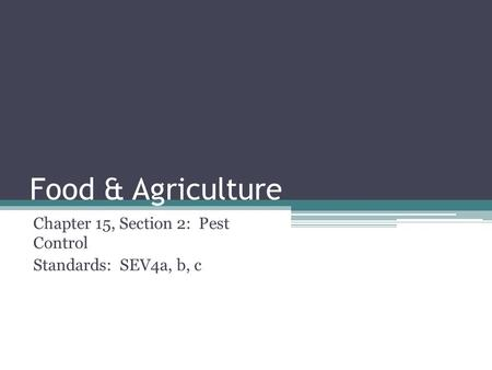 Chapter 15, Section 2: Pest Control Standards: SEV4a, b, c