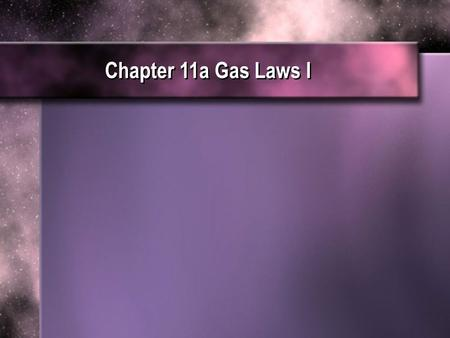 Chapter 11a Gas Laws I Chapter 11a Gas Laws I. According to the kinetic molecular theory, the kinetic energy of a gas depends on temperature and pressure.