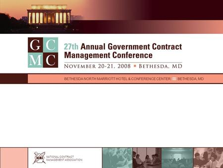NATIONAL CONTRACT MANAGEMENT ASSOCIATION BETHESDA NORTH MARRIOTT HOTEL & CONFERENCE CENTER  BETHESDA, MD.