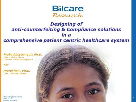 A Bilcare Singapore Initiative Bilcare © 2007 Privileged Information The Oxford Conference on Innovation & Technology Transfer for Global Health, Oxford,