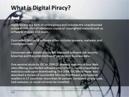 What is Digital Piracy? Digital piracy is a form of online piracy and includes the unauthorized online distribution of electronic copies of copyrighted.