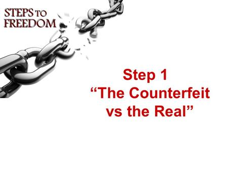 "Step 1 ""The Counterfeit vs the Real"". Review of Last Week…Review of Last Week…"