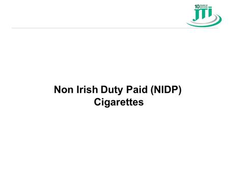 Non Irish Duty Paid (NIDP) Cigarettes. How is it getting here?