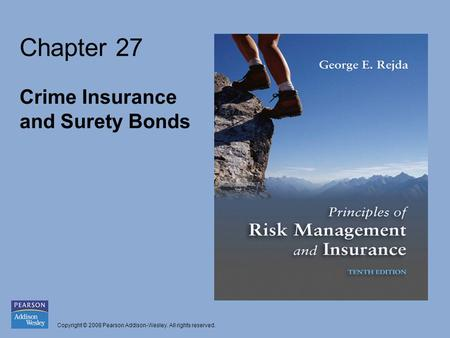 Copyright © 2008 Pearson Addison-Wesley. All rights reserved. Chapter 27 Crime Insurance and Surety Bonds.