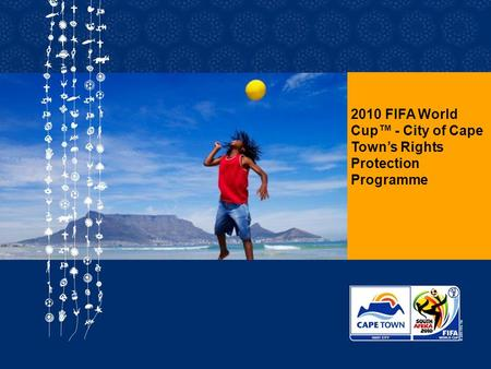 2010 FIFA World Cup™ - City of Cape Town's Rights Protection Programme.
