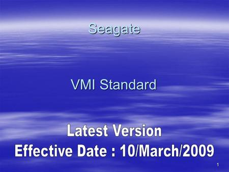 1 Seagate VMI Standard. 2 The objective of this document is to set the criteria for voiding warranty at the time of receiving returned disk drive products.