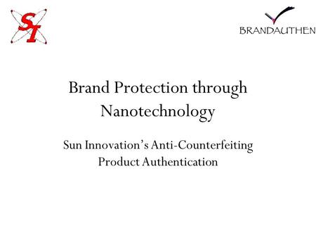 Brand Protection through Nanotechnology Sun Innovation's Anti-Counterfeiting Product Authentication.