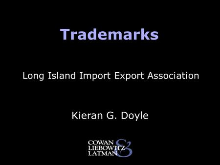 Trademarks Kieran G. Doyle Long Island Import Export Association.
