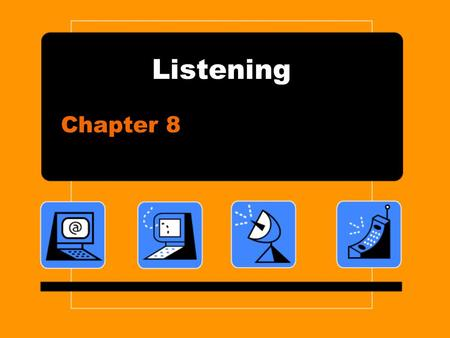 Listening Chapter 8. Listening Relational Climate is the level to which we feel safe, supported and understood within a relationship. It is basically.