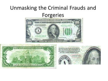 Unmasking the Criminal Frauds and Forgeries. In news Dec 7, 2010  0101206/us_yblog_thelookout/government- cant-print-money-properly.