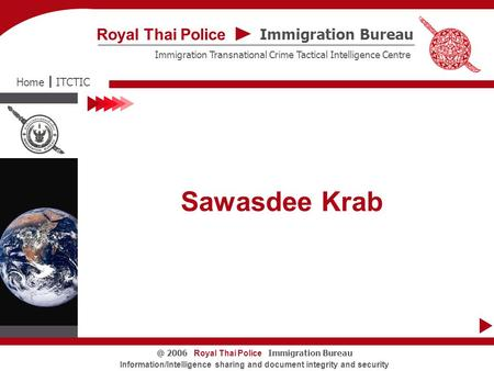 Immigration Bureau Royal Thai Police Immigration Transnational Crime Tactical Intelligence Centre ITCTICHome Royal Thai Police Immigration 2006.