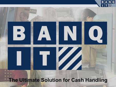 Www.banqit.com The Ultimate Solution for Cash Handling.