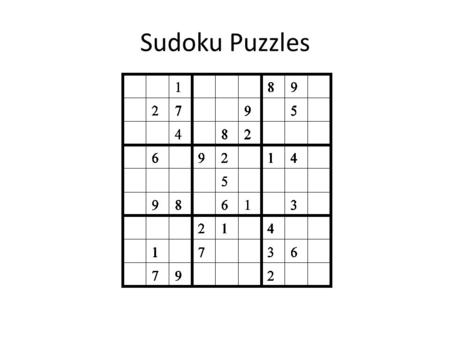 Sudoku Puzzles. Problem A man leaves his camp by traveling due north for 1 mile. He then makes a right turn (90 degrees) and travels due east for 1 mile.