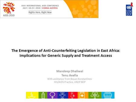 The Emergence of Anti-Counterfeiting Legislation in East Africa: Implications for Generic Supply and Treatment Access Mandeep Dhaliwal Tenu Avafia With.