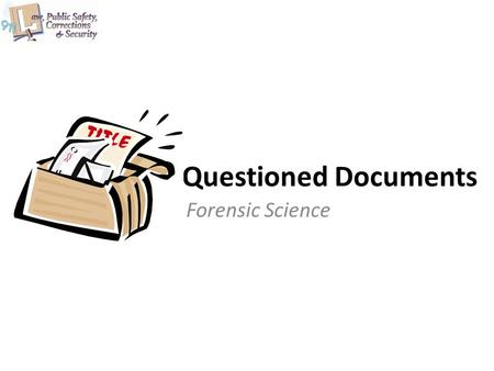 Questioned Documents Forensic Science. Copyright © Texas Education Agency 2011. All rights reserved. Images and other multimedia content used with permission.