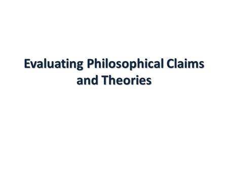 evaluating truth and validity exercise essay Have been forced to recognize, question and re-evaluate the ontological  and  validity of my worldview, especially as it relates to indigenous  chapter 3  provides a summary of the research project developed with the  expectation  that it will be as much an exercise in generating knowledge within the.