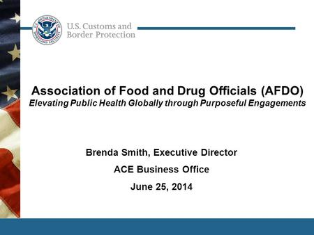1 Association of Food and Drug Officials (AFDO) Elevating Public Health Globally through Purposeful Engagements Brenda Smith, Executive Director ACE Business.