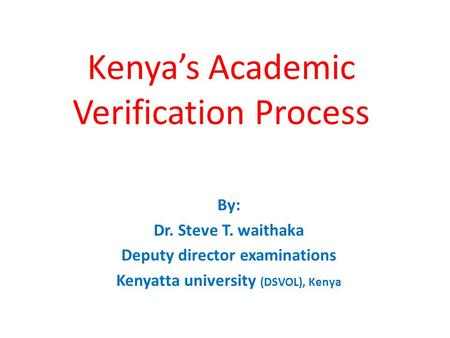 Kenya's Academic Verification Process