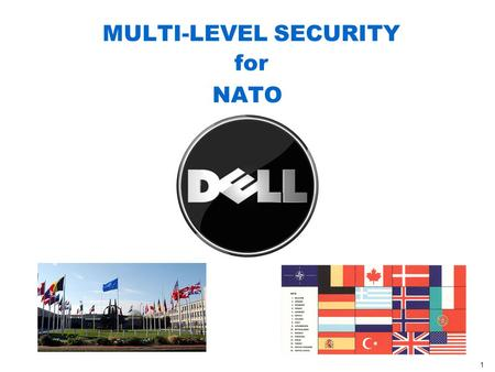 MULTI-LEVEL SECURITY for NATO 1. OUTSIDE MARKET FORCES DELL CONFIDENTIAL 2 There are 3.4 identities stolen every 12 seconds and produces an average loss.