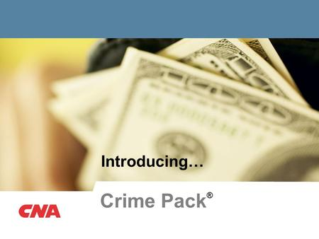 Introducing… Crime Pack ®. 2 What is Crime Pack ® ? Crime Pack is our Commercial Crime Policy that is comprised of frequently requested crime extensions.