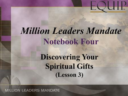 Million Leaders Mandate Notebook Four Discovering Your Spiritual Gifts