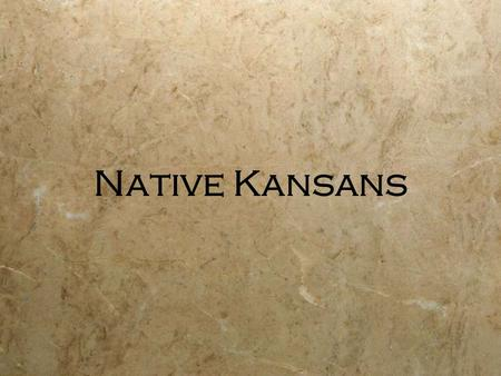 Native Kansans. Notebook  CM- 21-31and 33-41  Illustrated Dictionary- Nomadic, Pueblo, Reservation, Artifact, empire,conquistador, colonize, emigrant.