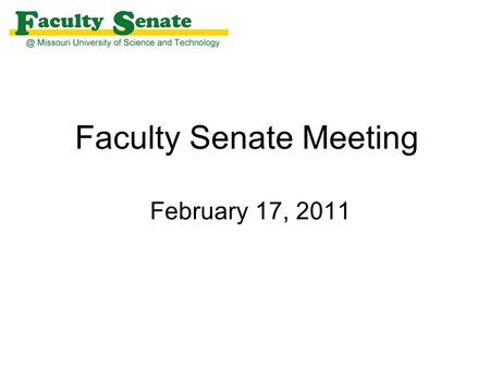 Faculty Senate Meeting February 17, 2011. Agenda I. Call to Order and Roll Call - James Martin, Secretary II. Approval of January 20, 2011 meeting minutes.