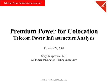 MidAmerican Energy Holdings Company Telecom Power Infrastructure Analysis Premium Power for Colocation Telecom Power Infrastructure Analysis February 27,