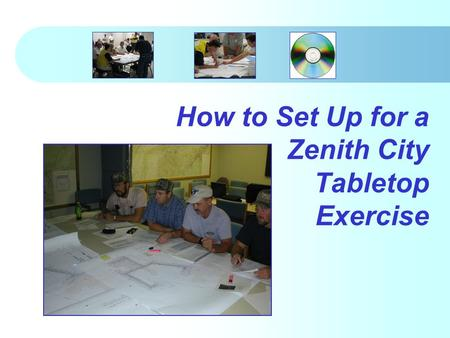 How to Set Up for a Zenith City Tabletop Exercise.
