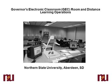 Governor's Electronic Classroom (GEC) Room and Distance Learning Operations Northern State University, Aberdeen, SD.