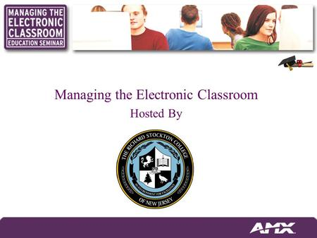 Managing the Electronic Classroom Hosted By. Headquartered in Richardson, TX Offices in 84 Countries 350 Employees Over 60,000 Systems Installed Global.