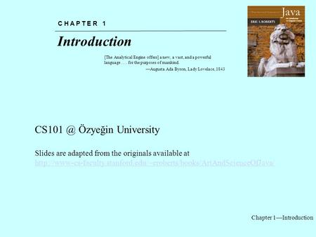Chapter 1—Introduction Introduction C H A P T E R 1 [The Analytical Engine offers] a new, a vast, and a powerful language... for the purposes of mankind.