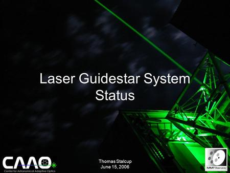 Thomas Stalcup June 15, 2006 Laser Guidestar System Status.