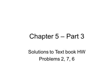 Solutions to Text book HW
