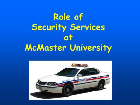 Role of Security Services at McMaster University.