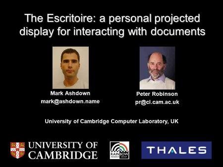 The Escritoire: a personal projected display for interacting with documents Mark Ashdown Peter Robinson University of.