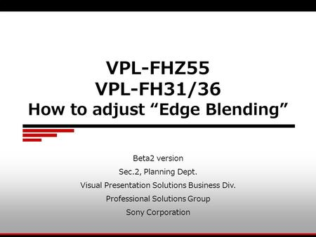 "VPL-FHZ55 VPL-FH31/36 How to adjust ""Edge Blending"""