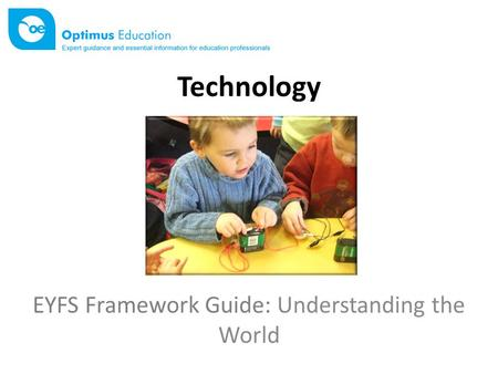 Technology EYFS Framework Guide: Understanding the World.