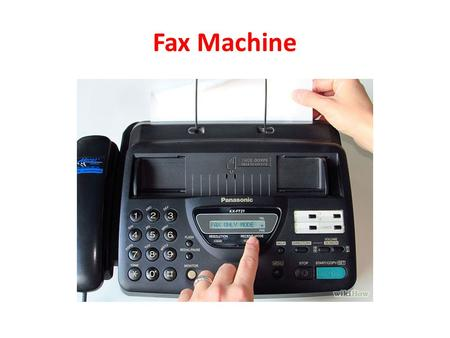 Fax Machine. Receiving fax If you are receiving a fax, then you simply need to turn your fax machine on, connect it to the phone line, make sure it is.