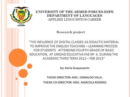 "UNIVERSITY OF THE ARMED FORCES-ESPE DEPARTMENT OF LANGUAGES APPLIED LINGUISTICS CAREER Research project ""THE INFLUENCE OF DIGITAL CLASSES AS DIDACTIC MATERIAL."