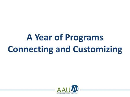 A Year of Programs Connecting and Customizing. Mission-Based Programs Connecting and Customizing Workshop Objective: To see how easy it is to plan exciting.