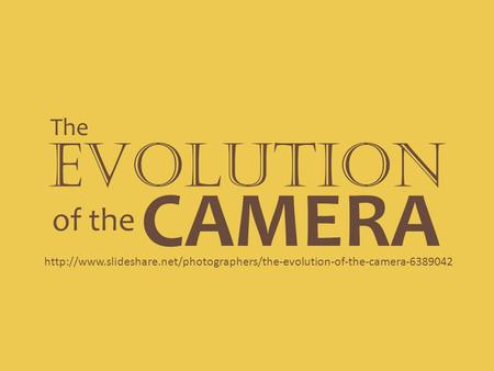 CAMERA EVOLUTION of the The